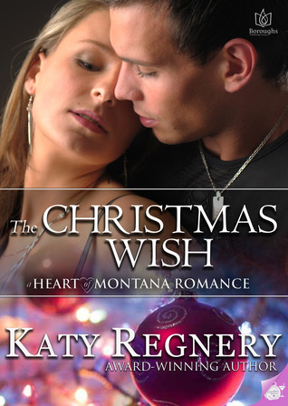 The Christmas Wish (Heart of Montana, #1.5)