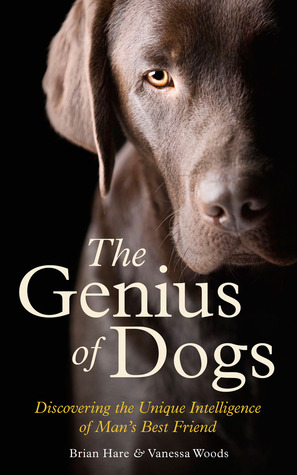 The Genius of Dogs - Discovering the Unique Intelligence of Man's Best Friend
