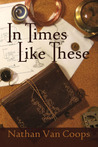 In Times Like These (Volume 1)