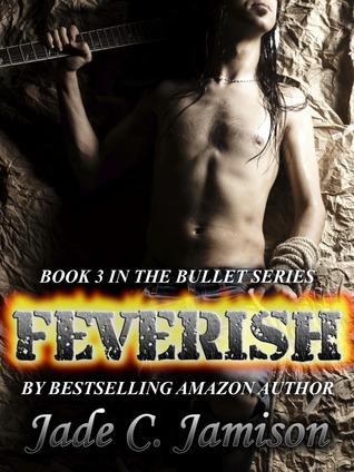 Feverish (Bullet, #3)