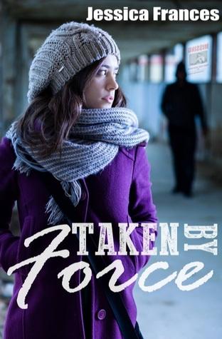 Taken By Force (Taken Trilogy #2)
