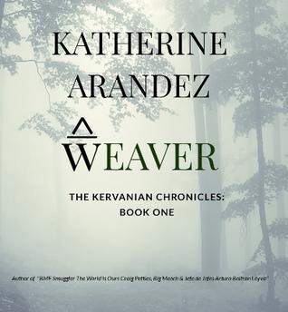 Weaver (The Kervanian Chronicles #1)
