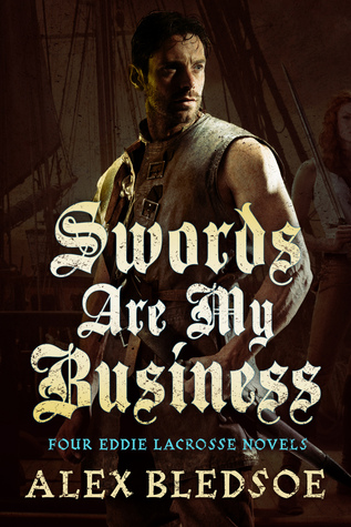 Swords Are My Business: A Collection of Four Eddie LaCrosse Novels