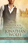 The Impetuous Afflictions of Jonathan Wolfe (Troubles of Love #2)
