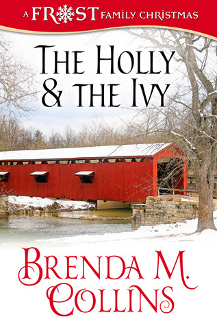 THE HOLLY & THE IVY by Brenda M. Collins