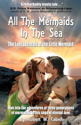 All the Mermaids in the Sea; The Lost Journals of the Little Mermaid