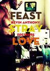 Feast, Stray, Love - #1, #2 and Introducing #3