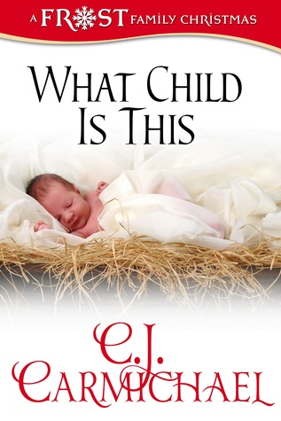 What Child Is This by C.J. Carmichael