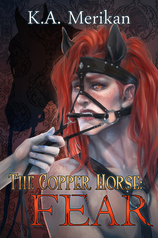 Book Review : The Copper Horse: Fear by K.A Merikan