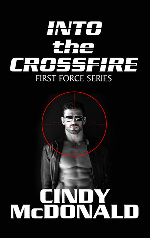 Into the Crossfire (First Force)