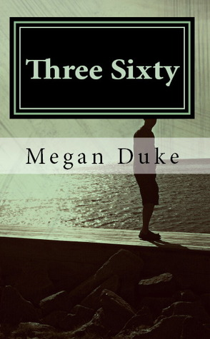 Three Sixty by Megan Duke