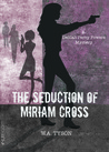 The Seduction of Miriam Cross (A Delilah Percy Powers Mystery, #1)