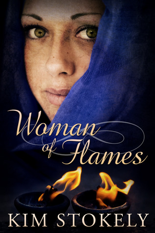 Woman of Flames by Kim Stokely