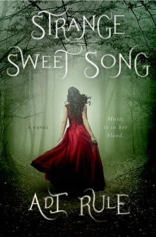 Book I Covet: Strange Sweet Song by Adi Rule