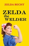 Zelda the Welder
