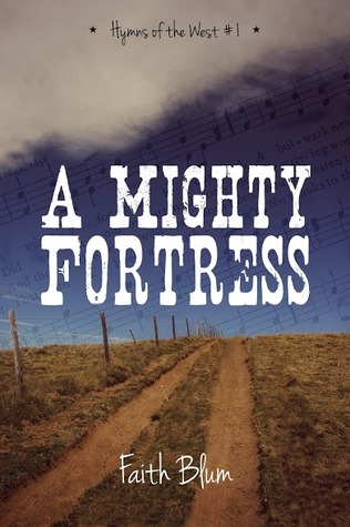 A Mighty Fortress (Hymns of the West, #1)