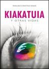 Kiakatuia y otras vidas