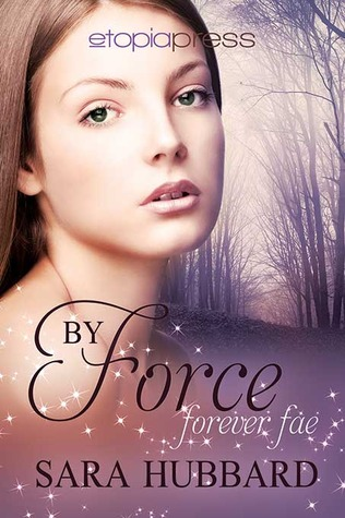 By Force (Forever Fae, #1)