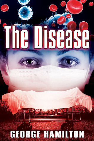 The Disease by George  Hamilton