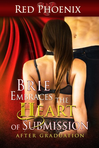 Brie Embraces the Heart of Submission: After Graduation