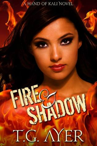 Fire and Shadow by T.G. Ayer