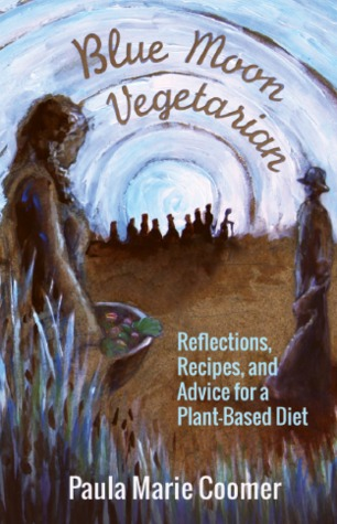 Blue Moon Vegetarian by Paula Marie Coomer