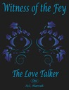 The Love Talker (Witness of the Fey, #1)