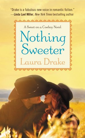 Nothing Sweeter by Laura Drake