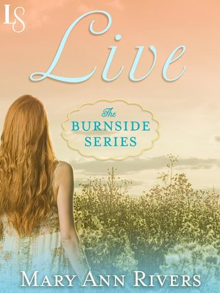 Live (Burnside, #1)