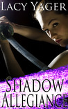 Shadow Allegiance (Unholy Alliance, #2)