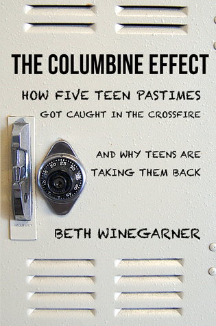 The Columbine Effect by Beth Winegarner
