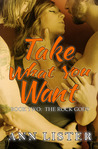 Take What You Want  (The Rock Gods #2)