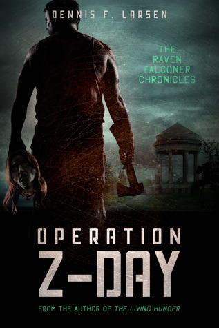 http://www.amazon.com/Operation-Z-Day-Raven-Falconer-Chronicles-ebook/dp/B00G9JHDW4/ref=la_B00AYQXI1S_1_3?s=books&ie=UTF8&qid=1390748417&sr=1-3