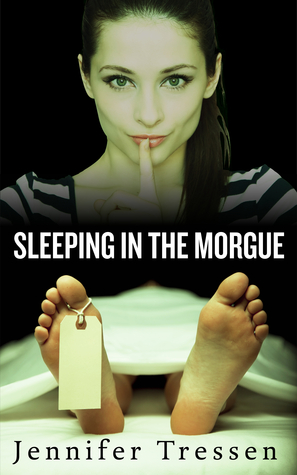 Sleeping in the Morgue by Jennifer Tressen