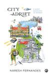 City Adrift : A Short Biography of Bombay