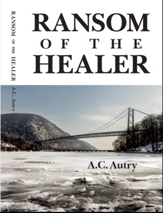 Ransom of the Healer by A.C. Autry