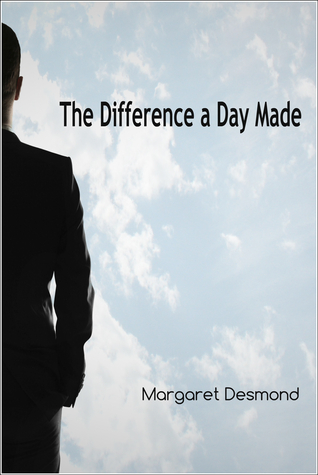 The Difference a Day Made by Margaret Desmond