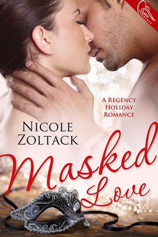 Masked Love (Regency Holiday Novella)