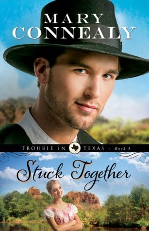 Stuck Together (Trouble in Texas, #3)