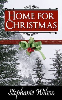 Home for Christmas by Stephanie  Wilson