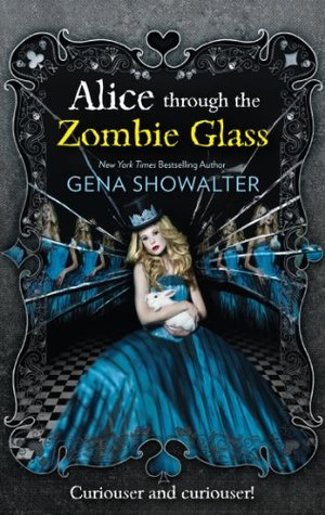 Alice Through the Zombie Glass (White Rabbit Chronicles, #2)