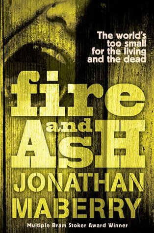 Fire and Ash (Benny Imura, #4)