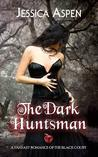 The Dark Huntsman (Tales of The Black Court, #1)