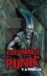 Cucumber Punk