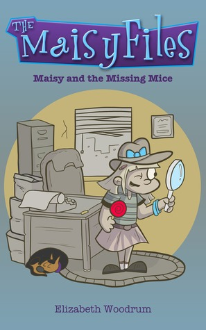 Maisy and the Missing Mice by Elizabeth Woodrum