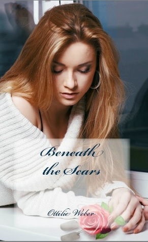 Beneath the Scars by Ottilie Weber