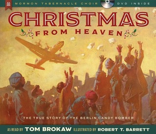 Christmas from Heaven: The True Story of the Berlin Candybomber