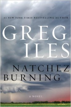 Natchez Burning - Penn Cage #4 - Greg Iles