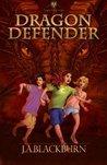 Dragon Defender by J.A. Blackburn