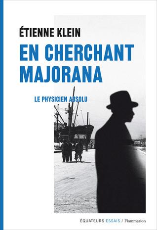 En cherchant Majorana - crédit goodreads (https://d202m5krfqbpi5.cloudfront.net/books/1383554165l/18751716.jpg)